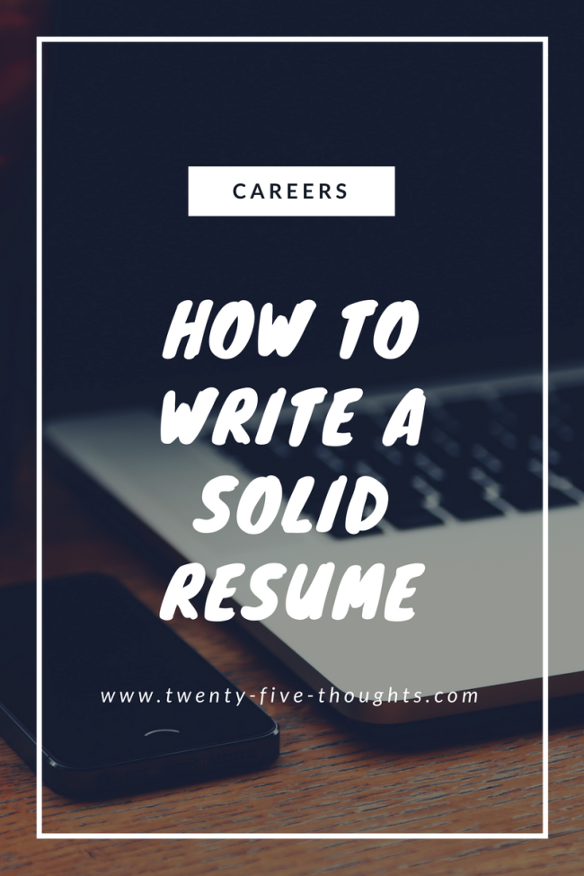 how to write a solid resume twenty five thoughts